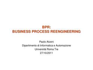 BPR: BUSINESS PROCESS REENGINEERING