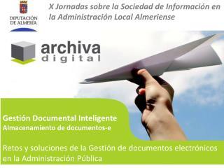 Gestión Documental Inteligente Almacenamiento de documentos-e