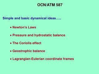 Simple and basic dynamical ideas…..