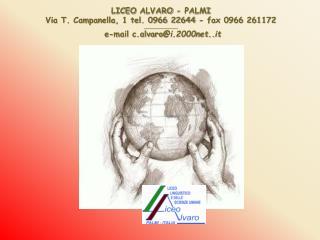 LICEO ALVARO - PALMI Via T. Campanella, 1 tel. 0966 22644 - fax 0966 261172 _______________