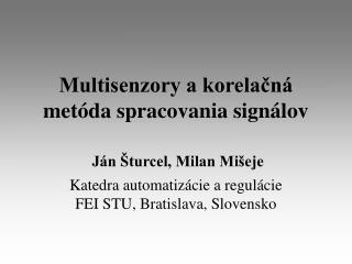 Multisenzory a korelačná metóda spracovania signálov
