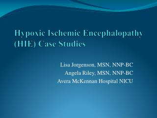 Hypoxic Ischemic Encephalopathy (HIE) Case Studies