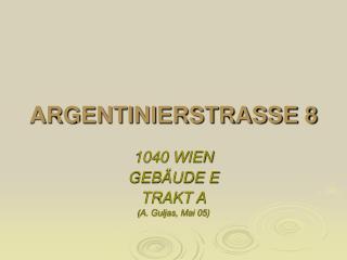 ARGENTINIERSTRASSE 8