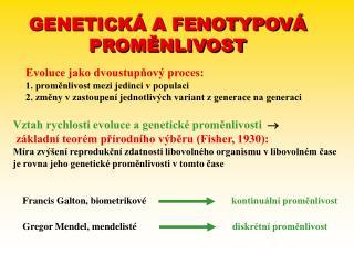 GENETICKÁ A FENOTYPOVÁ PROMĚNLIVOST