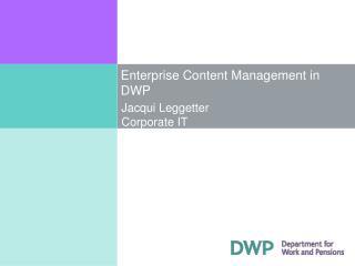 Enterprise Content Management in DWP