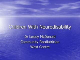 Children With Neurodisability