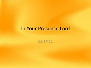In Your Presence Lord