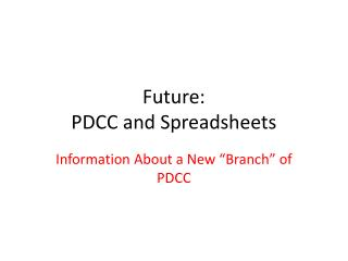Future: PDCC and Spreadsheets