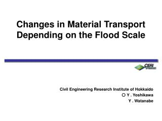 Changes in Material Transport Depending on the Flood Scale