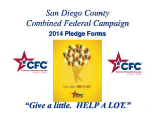 "San Diego County Combined Federal Campaign 2014 Pledge Forms  ""Give a little.  HELP A LOT."""