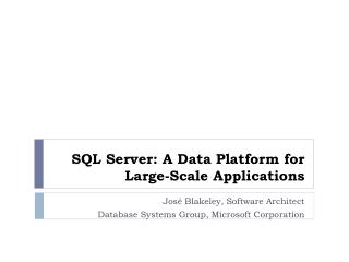 SQL Server: A Data Platform for Large-Scale Applications