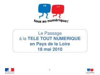 Le Passage à la TELE TOUT NUMERIQUE en Pays de la Loire 18 mai 2010