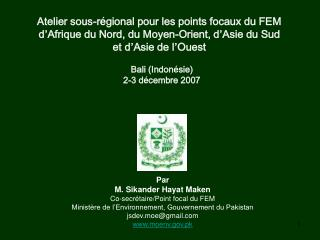 Par M. Sikander Hayat Maken Co-secrétaire/Point focal du FEM