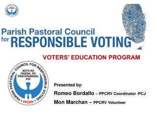 Presented by: Romeo Bordallo  – PPCRV Coordinator /PCJ Mon Marchan –  PPCRV Volunteer