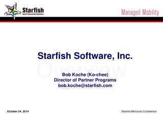 October 24, 2014 Starfish/Motorola Confidental