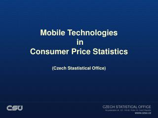 Mobile Technologies in Consumer Price Statistics (Czech Stastistical Office)