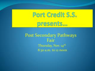 Port Credit S.S. presents…