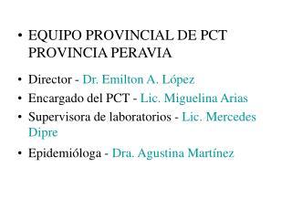 EQUIPO PROVINCIAL DE PCT PROVINCIA PERAVIA Director - Dr. Emilton A. López