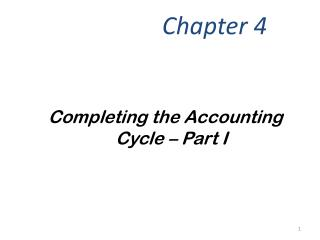 Completing the Accounting Cycle – Part I