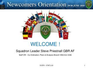 WELCOME ! Squadron Leader Steve Priestnall GBR AF