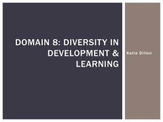 Domain 8: Diversity in Development & Learning