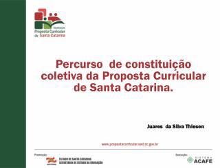 Percurso de constituição coletiva da Proposta Curricular de Santa Catarina.