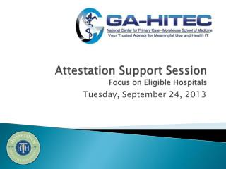 Attestation Support Session Focus on  Eligible Hospitals