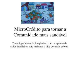 MicroCrédito para tornar a Comunidade mais saudável