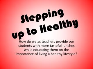 Stepping up to Healthy