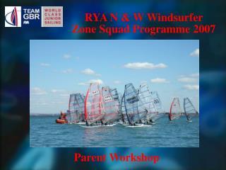 RYA N & W Windsurfer Zone Squad Programme 2007