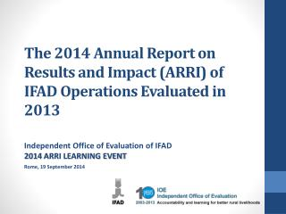 The 2014 Annual Report on Results and Impact (ARRI) of IFAD Operations Evaluated in 2013