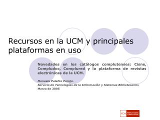 Recursos en la UCM y principales plataformas en uso
