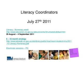 Literacy  Coordinators July  27 th  2011 Literacy / Numeracy week