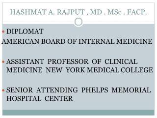 HASHMAT A. RAJPUT , MD . MSc . FACP.