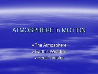 ATMOSPHERE in MOTION