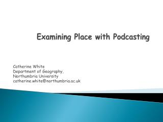 Examining Place with Podcasting
