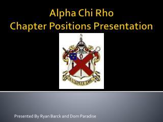 Alpha Chi Rho Chapter Positions Presentation