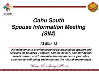 Oahu South Spouse Information Meeting (SIM) 13 Mar 13