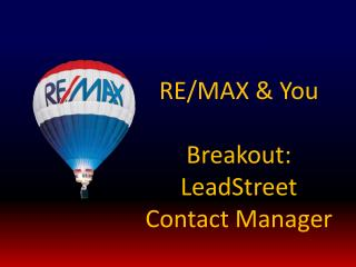 RE/MAX & You Breakout: LeadStreet Contact Manager