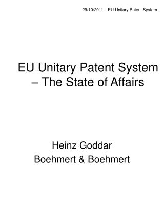 EU Unitary Patent System – The State of Affairs