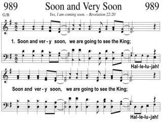 1.  Soon and ver - y   soon,