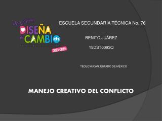 ESCUELA SECUNDARIA TÉCNICA No. 76 BENITO JUÁREZ