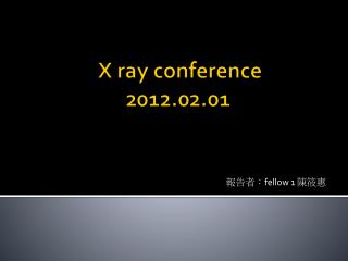 X ray conference 2012.02.01