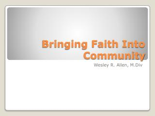 Bringing Faith Into Community