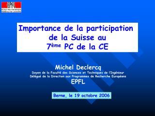 Importance de la participation de la Suisse au 7 ème PC de la CE