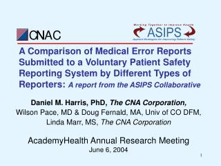 Daniel M. Harris, PhD, The CNA Corporation, Wilson Pace, MD & Doug Fernald, MA, Univ of CO DFM,