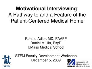 Motivational Interviewing : A Pathway to and a Feature of the Patient-Centered Medical Home