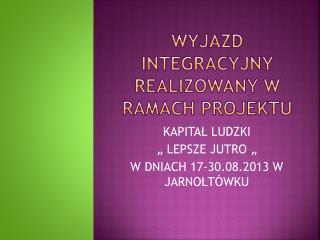 Wyjazd integracyjny realizowany w ramach projektu
