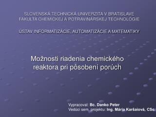 Možnosti riadenia chemického reaktora pri pôsobení porúch