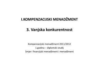 I.KOMPENZACIJSKI MENADŽMENT 3. Vanjska konkurentnost